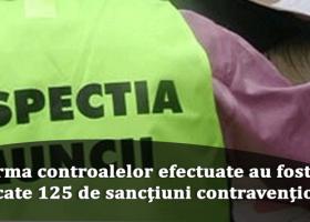 Sute de controale efectuate de inspectorii ITM Neamț în luna iulie