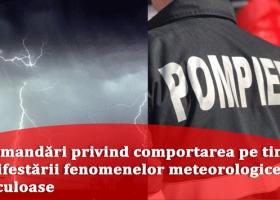 ISU Neamț: Reguli de comportare pe timpul manifestării fenomenelor meteorologice periculoase