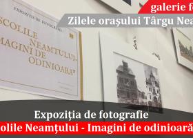 """Expoziţia de fotografie """"Şcolile Neamţului- Imagini de odinioară"""""""
