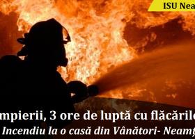 Noapte de foc pentru pompierii din Tîrgu Neamţ