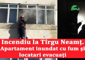 Un incendiu a creat panică în rândul locatarilor unui bloc din Tîrgu Neamț